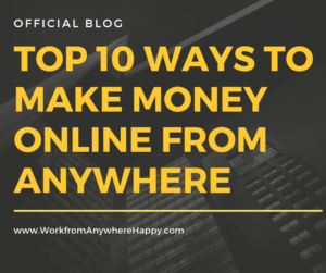top 10 ways to make money from anywhere online